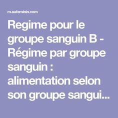 Regime pour le groupe sanguin B - Régime par groupe sanguin: alimentation selon son groupe sanguin - aufeminin