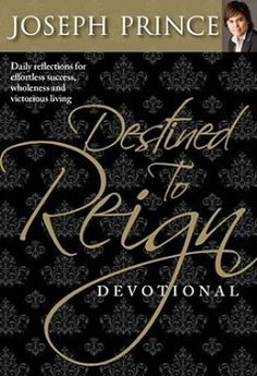 Destined to Reign Devotional: Daily Reflections For Effortless Success, Wholeness, and Victorious Living, a book by Joseph Prince Inspirational Quotes From Books, Joseph Prince, Identity In Christ, Summer Reading Lists, Jesus Is Lord, Gods Grace, Any Book, Daily Devotional, High School Students