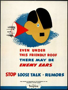 * TITLE: Stop Loose Talk  * DIMENSIONS: 62 x 47 cm  * ARTIST: Ess.Ar.Gee (psued?)  * PUBLISHER: House of Seagram, Montreal  *WAR/CATEGORY: World War II -- Appeals for Discretion;