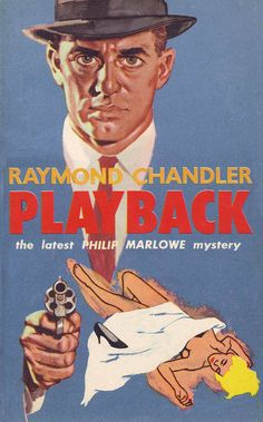 Pulp Friday: Playback by Raymond Chandler Pulp Fiction Comics, Pulp Fiction Book, Crime Fiction, Agatha Christie, Sci Fi Books, Comic Books, Detective, Raymond Chandler, Vintage Book Covers