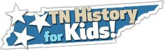 Tennessee History for Kids!;1-5; Another great resource for schools that have computer access
