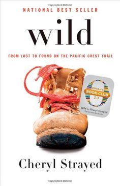 Book Review: Wild - From Lost to Found on the Pacific Crest Trail.