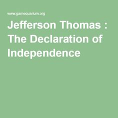 Jefferson Thomas : The Declaration of Independence
