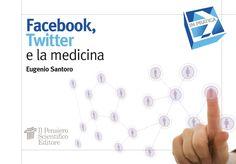 """Facebook,Twitter e la medicina"" Eugenio Santoro  € 8"