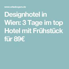 Designhotel in Wien: 3 Tage im top Hotel mit Frühstück für 89€
