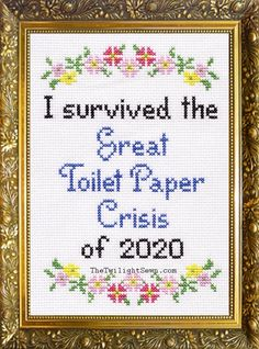 I Survived The Great Toilet Paper Crisis of 2020 cross Cross Stitching, Cross Stitch Embroidery, Cross Stitch Samplers, Cross Stitch Designs, Cross Stitch Patterns, Cross Stitch Quotes, I Survived, Needlework, Sewing Projects