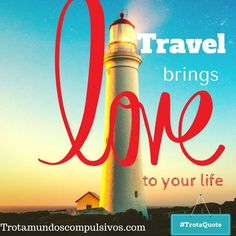 viajar trae amor a la vida. travel quote