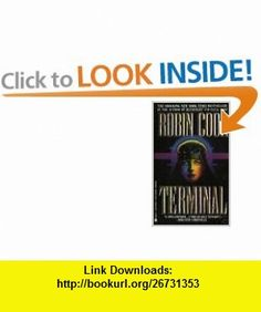 Terminal (9780606060516) Robin Cook , ISBN-10: 0606060510  , ISBN-13: 978-0606060516 ,  , tutorials , pdf , ebook , torrent , downloads , rapidshare , filesonic , hotfile , megaupload , fileserve