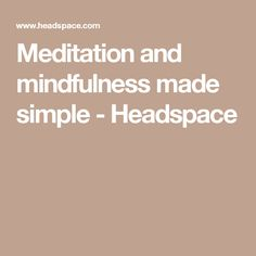 Meditation and mindfulness made simple - Headspace