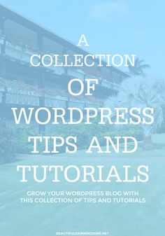 This page features a collection of posts that provide WordPress tips and tutorials for self-hosted WordPress users.