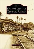 Railroad Depots of Central Florida (Images of America Series)