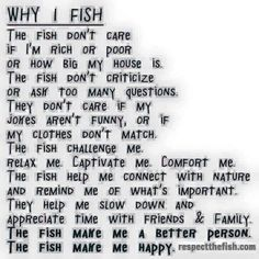 Very true... you should go fishing!