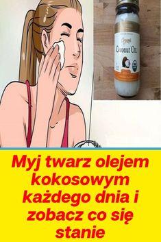 Myj twarz olejem kokosowym każdego dnia i zobacz co się stanie Blemish Remover, Wash Your Face, How To Remove, How To Make, Face Care, Coconut Oil, Beauty Hacks, Memes, Fitness
