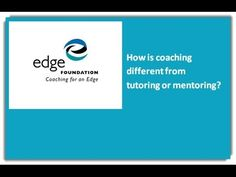 Edge Foundation's former executive director, Robert Tudisco, talks about how coaching is different from tutoring and why that difference makes all the difference.
