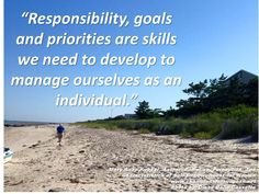 """""""Responsibility, goals and priorities are skills we need to develop to manage ourselves as an individual."""" -Mary Anne Kochut, Author: Power vs. Perception: Ten Characteristics of Self-Empowerment for Women www.championsforsuccess.net"""