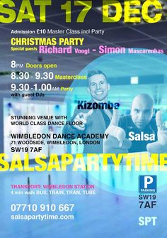 SalsaPartyTime X'MAS PARTY!! Sat 17th Dec 8pm-1am @The Stunning Wimbledon Dance Academy, 71 Woodside, Wimbledon SW19 7AF (on junction of Wimbledon Hill Road. Free parking on and around SW19 7AF. Wimbledon station Bus, Train, Tram, Tube 4 minute walk) Kizomba class with The Brilliant World Rising Star Richard Voogt. Salsa lesson with The Wonderful Simon Mascarenhas. Then IT'SSSS PartyTime -1am to the sounds of our DJs playing the very best tunes in Salsa, Bachata and Kizomba. All for Only…