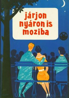 Nyáron is Vintage Travel Posters, Vintage Ads, Look At The Moon, Illustrations And Posters, Art School, Budapest, Illustrators, Advertising, Clip Art
