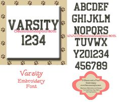 Varsity Embroidery Font Includes 5 Sizes	 http://www.8clawsandapaw.com/varsity-embroidery-design-alphabet.html