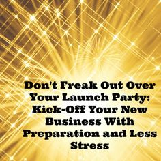Don't Freak Out Over Your Launch Party Jamberry Business, Arbonne Business, Business Launch, Online Business, Jamberry Nails Consultant, Plexus Products, Pure Products, South Hill Designs, Pure Romance