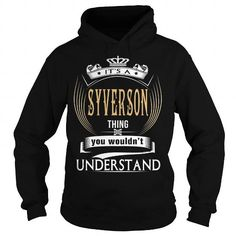 I Love  SYVERSON  Its a SYVERSON Thing You Wouldnt Understand  T Shirt Hoodie Hoodies YearName Birthday T-Shirts