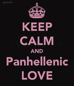 keep calm quotes   Keep Calm and Panhellenic Love – Advice Quote