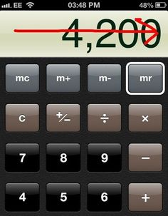 In the Calculator app, remove an accidental extra zero by swiping left to right. If you're say, calculating a bunch of expenses for your taxes, you don't have to start over if you accidentally type in extra numbers. | Tricks Every iPhone And iPad User Should Know
