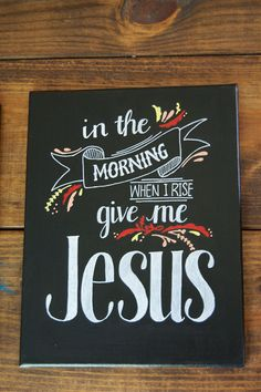 """""""In the morning when I rise give me Jesus"""" by BlessedLittleThistle on Etsy, $30.00  **Made to order**"""