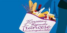 2016 - Mercatino Regionale Francese - French Regional Market, March  25-28, 7 a.m.-7 p.m., in Vicenza, Piazza dei Signori; French products exhibit and sale.