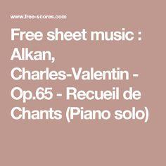 Free sheet music : Alkan, Charles-Valentin - Op.65 - Recueil de Chants (Piano solo)