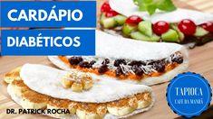 Cardápio para diabéticos - Tapioca - Dr. Rocha