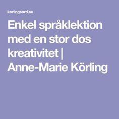 Enkel språklektion med en stor dos kreativitet | Anne-Marie Körling Education, School, Barn, Children, Grammar, Young Children, Converted Barn, Boys, Kids