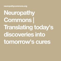 Neuropathy Commons | Translating today's discoveries into tomorrow's cures