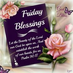 Friday Blessings Morning Blessings, Good Morning Wishes, Good Morning Quotes, Happy Friday Quotes, Blessed Friday, Psalms Quotes, Jesus Quotes, Beautiful Flowers Images, Flower Images