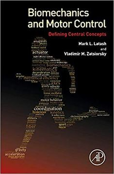 Biomechanics and motor control : defining central concepts / Mark L. Latash, Vladimir M. Forms Of Literature, Motor Coordination, React App, Electronic Books, Book Categories, Book Title, Audio Books, Books To Read, Conditioner