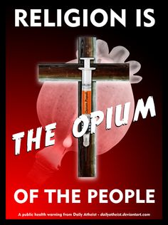 Religion is the opium of the people. [link] I'm not a fan of Marx, but this is a slogan you can't beat. Religion opium of the people Secular Humanism, Karl Marx, Free Thinker, Atheism, Lower Case Letters, Happy Thoughts, Christianity, Best Quotes, Spirituality