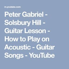 Peter Gabriel - Solsbury Hill - Guitar Lesson - How to Play on Acoustic - Guitar Songs - YouTube