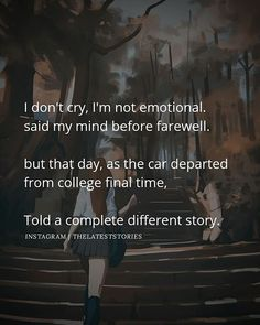 I don't cry I'm not emotional. said my mind before farewell.  but that day as the car departed from college final time  Told a complete different story. . . follow us @thelateststories for more relatable stories . . #thelatestquote #farewell #collegelife College Farewell Quotes, College Quotes, College Life, Trust Quotes, Love Quotes, Farewell Parties, Latest Stories, Dont Cry, My Mind