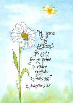 Christian Quotes Discover 2 Corinthians 12 9 Scripture Art with Daisy Print of Watercolor peaceful Christian art encouragement sympathy teen decor or gift Bible Art, Bible Verses Quotes, Bible Scriptures, Funny Encouragement Quotes, Christian Art, Christian Quotes, Favorite Bible Verses, Word Of God, Journaling