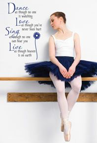 Dance - Love - Sing - Live  Wall Quote  http://www.wallwords.com/proddetail.asp?prod=DL-120