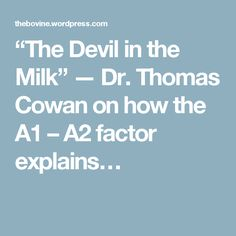 """""""The Devil in the Milk"""" — Dr. Thomas Cowan on how the A1 – A2 factor explains…"""