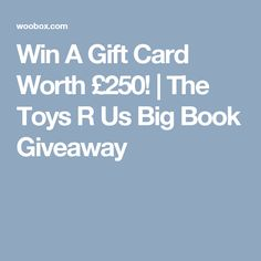 Win A Gift Card Worth £250! | The Toys R Us Big Book Giveaway