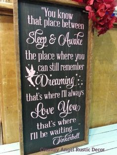 You know that place....Tinkerbell quote by CountryAngelRustic, $59.95 - Awesome!!!