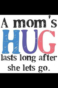 My Mom gave the longest hugs of anyone I have ever known. Words can never express how much I miss those hugs! I love you Mom Miss My Mom, I Love Mom, Mothers Love, Mom And Dad, Love You, Happy Mothers, Mom Quotes, Wise Quotes, Great Quotes