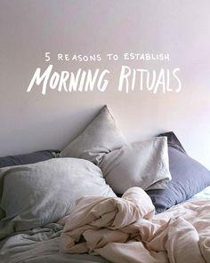 5 Reasons to Establish Morning Rituals + Our Own Rituals