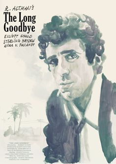 """Poster for """"The Long Goodbye"""" - 1973 by Robert Altman. Best Movie Posters, Cinema Posters, Film Posters, Cult Movies, Films, Robert Altman, The Long Goodbye, The Exorcist, Film School"""