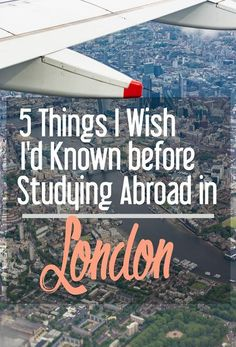 5 Things I Wish I'd Known before Studying Abroad in London | Visit Living to Roam for more travel tips | livingtoroam.com