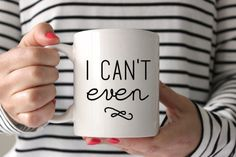 • I can't even until I've finished my drink  • No fucks will be given until I finish my coffee