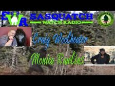 Guest is Craig Woolheater & Monica Rawlins from Texas - Sasquatch Watch ...