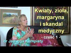 Kwiaty, zioła, margaryna i skandal medyczny, część 1 - dr Jadwiga Kempisty