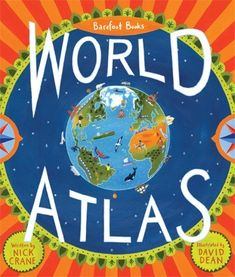 Barefoot Books World Atlas by Nicholas Crane, David Dean David Dean, Atlas Book, Barefoot Books, Map Maker, Reading Adventure, Cultural Diversity, Children's Literature, Book Recommendations, Great Books